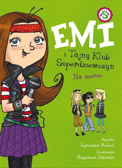 Emi i Tajny Klub Superdziewczyn. Na scenie - Agnieszka Mielech | okładka