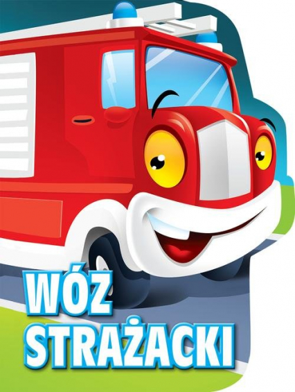 Wóz strażacki. Wykrojnik - Urszula Kozłowska | okładka