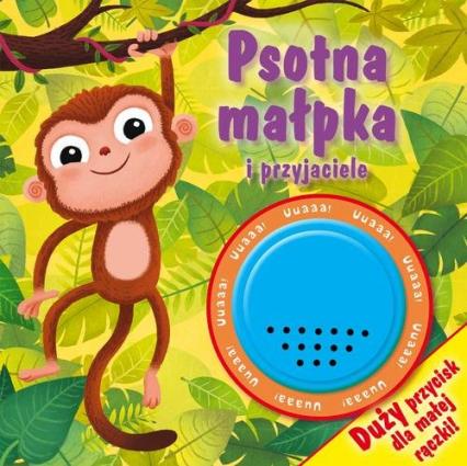 Psotna małpka i przyjaciele - Urszula Kozłowska | okładka