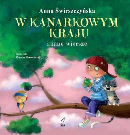 W kanarkowym kraju i inne wiersze - Anna Świrszczyńska | okładka