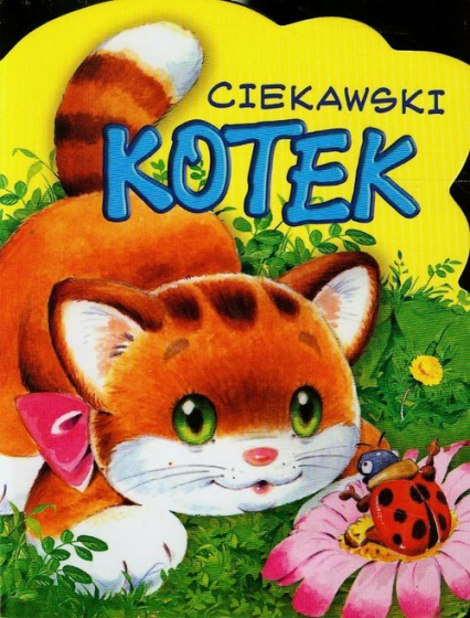 Ciekawski Kotek. Wykrojnik - Urszula Kozłowska | okładka