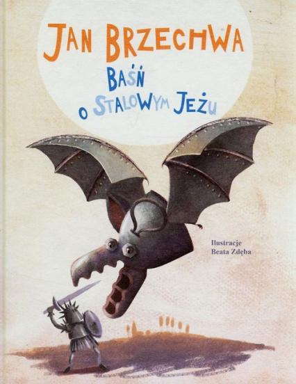 Baśń o stalowym jeżu - Jan Brzechwa | okładka