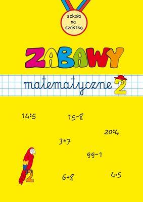 Zabawy matematyczne. Zeszyt 2 - Opracowanie zbiorowe | okładka