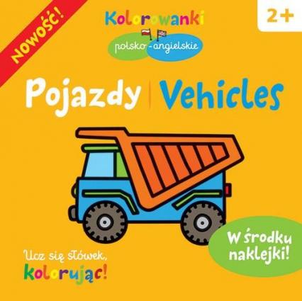 Pojazdy. Kolorowanki polsko-angielskie z naklejkami - Krystyna Bardos | okładka