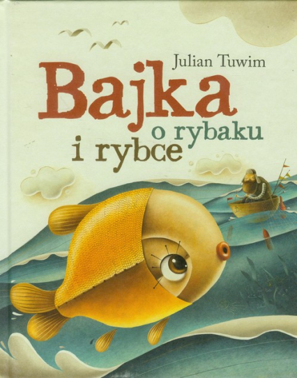 Bajka o rybaku i rybce - Julian Tuwim | okładka