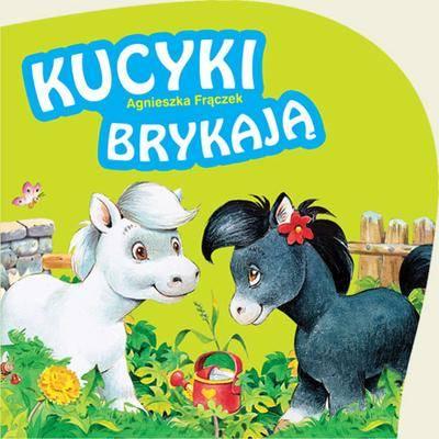 Kucyki brykają - Agnieszka Frączek | okładka