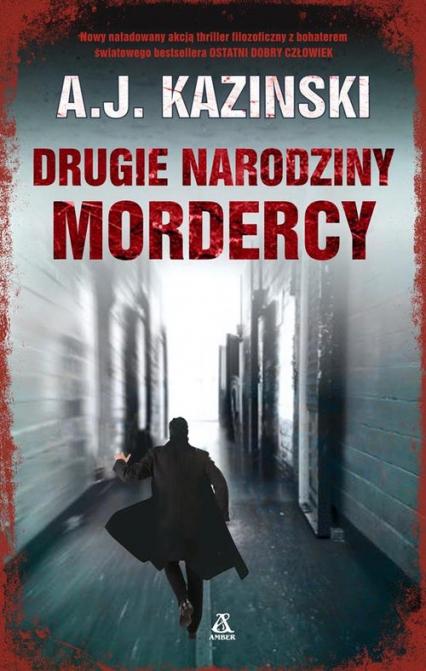 Drugie narodziny mordercy - A.J. Kazinski | okładka