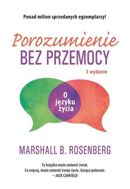 Porozumienie bez przemocy. O języku życia - Marshall Rosenberg | okładka