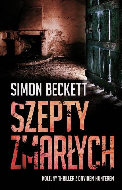 Szepty zmarłych - Simon Beckett | okładka