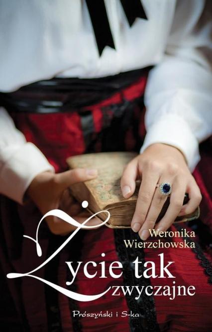 Życie tak zwyczajne - Weronika Wierzchowska   okładka