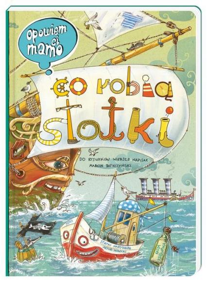 Opowiem ci mamo co robią statki - Nowicki Artur, Brykczyński Marcin | okładka