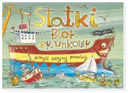 Statki. Blok rysunkowy - Artur Nowicki | okładka