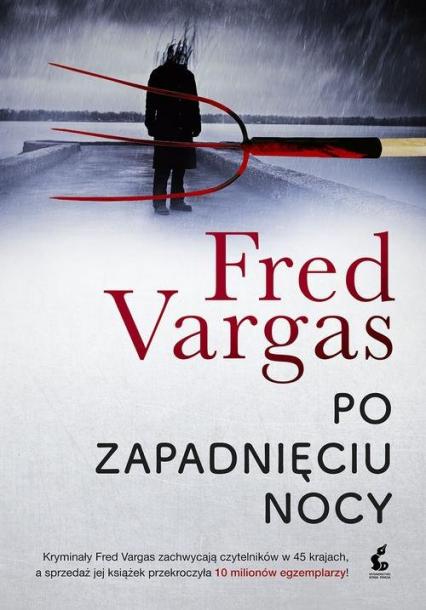 Po zapadnięciu nocy - Fred Vargas | okładka