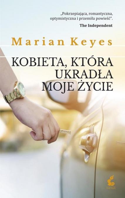 Kobieta, która ukradła moje życie - Marian Keyes | okładka