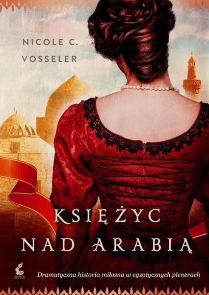Księżyc nad Arabią - Vosseler Nicole C. | okładka