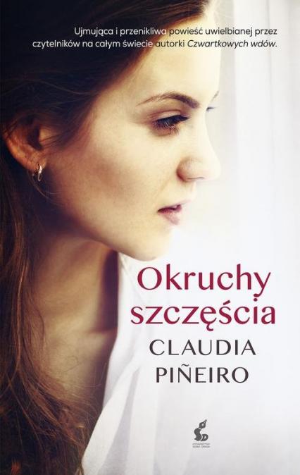 Okruchy szczęścia - Claudia Pineiro | okładka