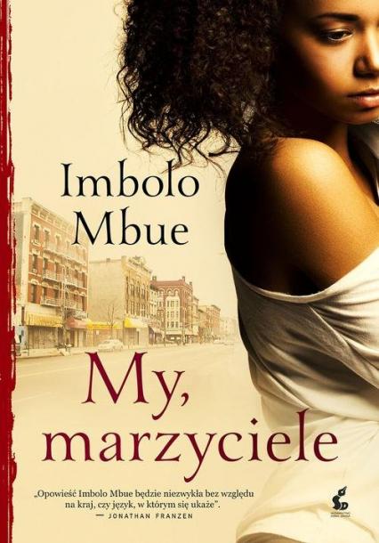 My, marzyciele - Imbolo Mbue | okładka