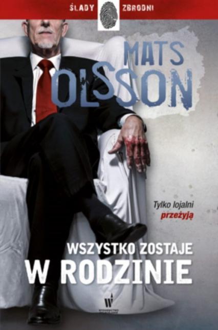 Wszystko zostaje w rodzinie - Mats Olsson | okładka