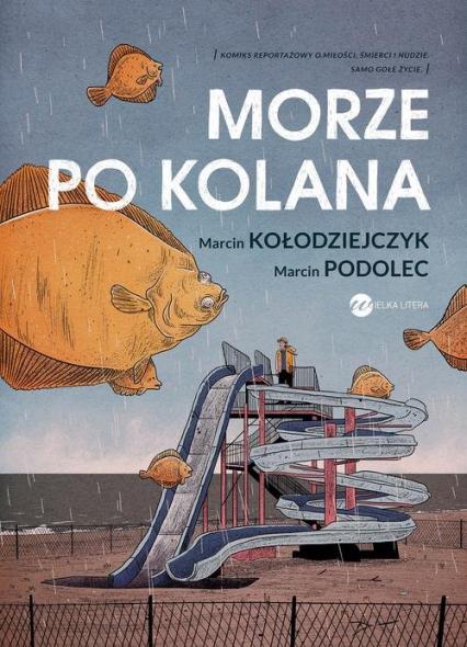 Morze po kolana - Kołodziejczyk Marcin, Podolec Marcin | okładka