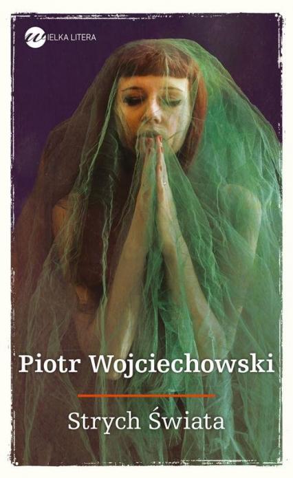 Strych Świata - Piotr Wojciechowski | okładka
