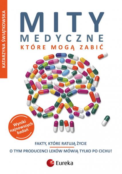 Mity medyczne, które mogą zabić. Fakty, które ratują życie - Katarzyna Świątkowska | okładka