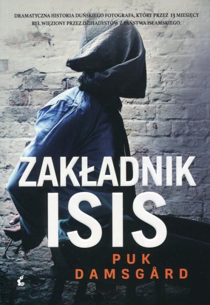 Zakładnik ISIS - Puk Damsgard | okładka
