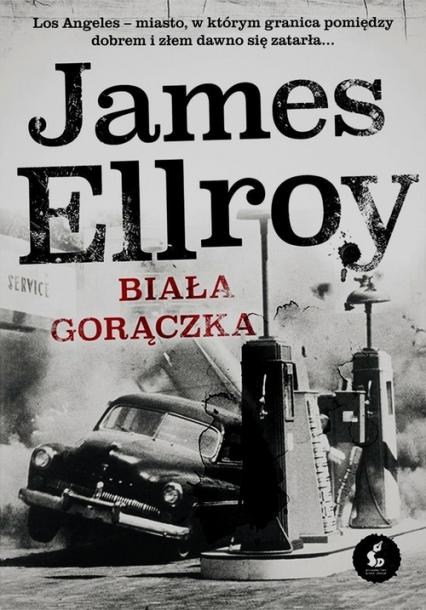 Biała gorączka - James Ellroy   okładka