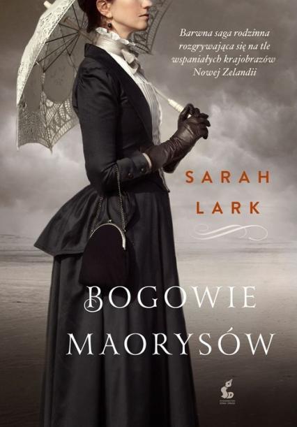 Bogowie Maorysów - Sarah Lark | okładka