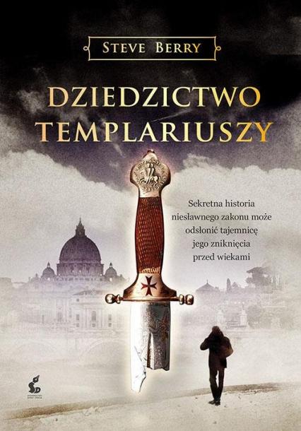 Dziedzictwo templariuszy - Steve Berry | okładka