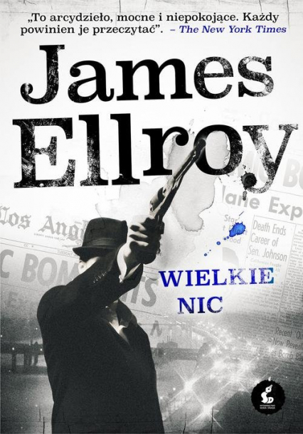 Wielkie nic - James Ellroy | okładka