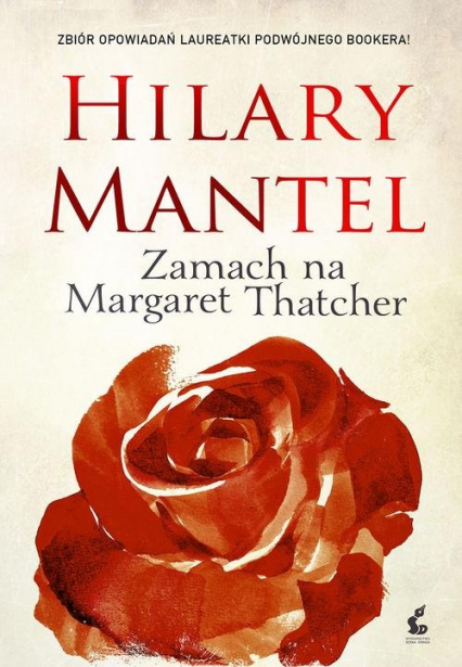 Zamach na Margaret Thatcher - Hilary Mantel | okładka