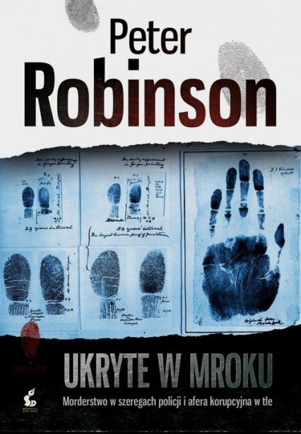 Ukryte w mroku - Peter Robinson   okładka