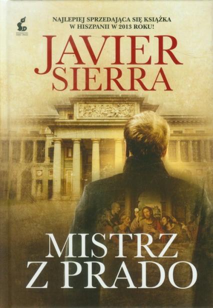 Mistrz z Prado - Javier Sierra | okładka
