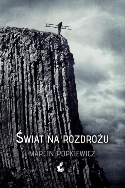Świat na rozdrożu - Marcin Popkiewicz | okładka