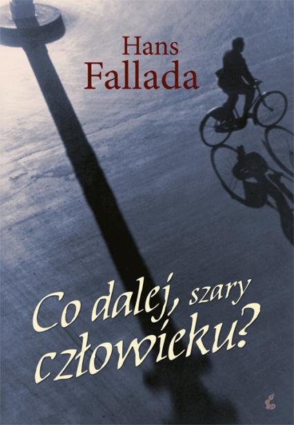 Co dalej szary człowieku - Hans Fallada | okładka