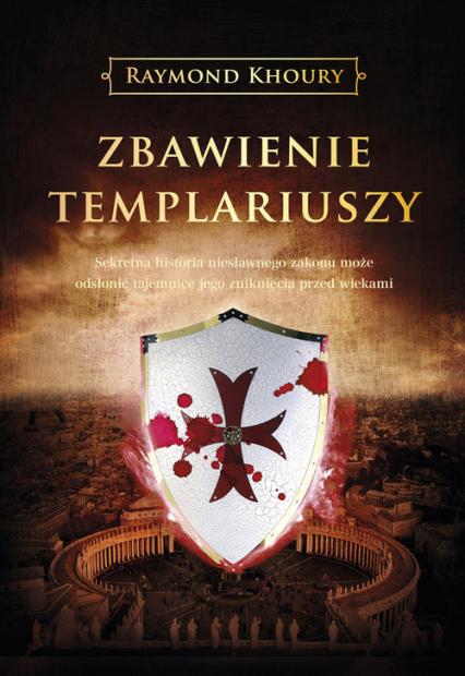 Zbawienie templariuszy - Raymond Khoury | okładka