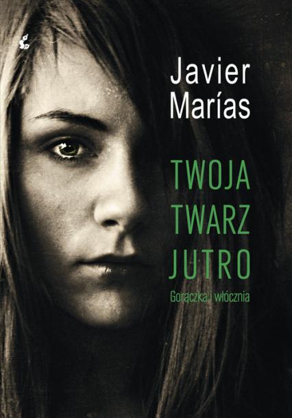 Twoja twarz jutro - Javier Marias   okładka