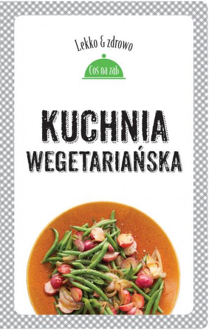 Kuchnia wegetariańska - Dobrowolska-Kierył Marta, Mrowiec Justyna | okładka