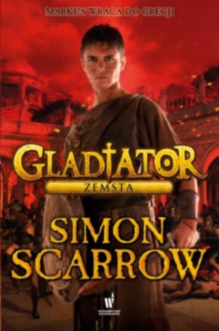Gladiator. Zemsta - Simon Scarrow | okładka