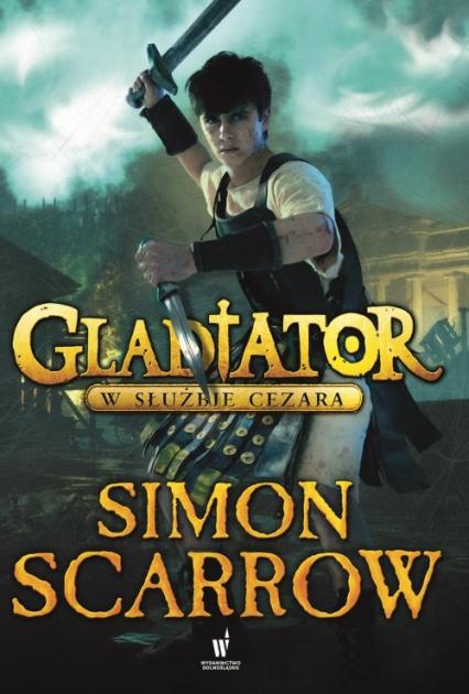 Gladiator. W służbie Cezara - Simon Scarrow | okładka