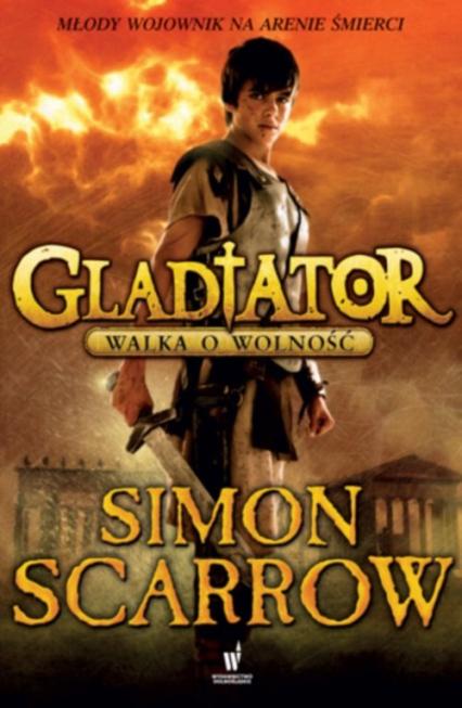 Gladiator. Walka o wolność - Simon Scarrow   okładka