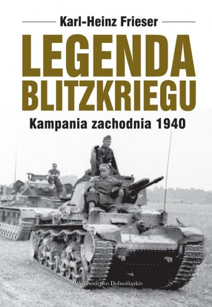 Legenda blitzkriegu - Karl-Heinz Frieser | okładka