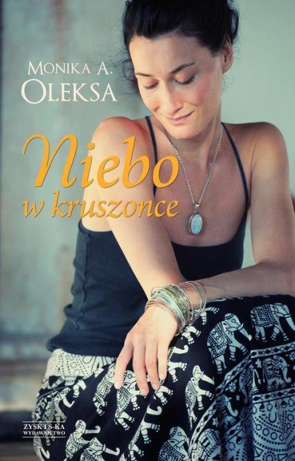 Niebo w kruszonce - Monika Oleksa | okładka