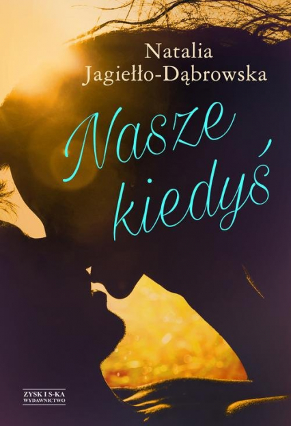 Nasze kiedyś - Natalia Jagiełło-Dąbrowska | okładka
