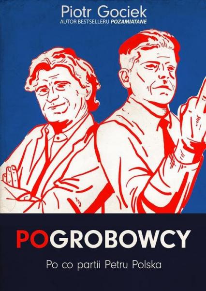Pogrobowcy. Po co partii Petru Polska - Piotr Gociek | okładka