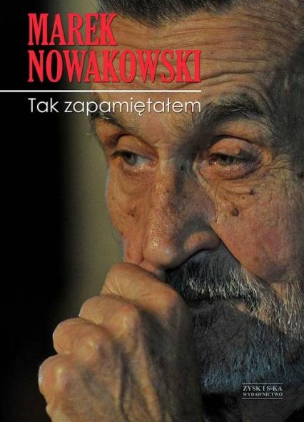 Tak zapamiętałem - Marek Nowakowski | okładka
