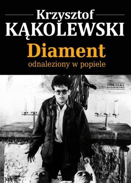 Diament odnaleziony w popiele - Krzysztof Kąkolewski   okładka
