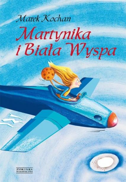 Martynika i Biała Wyspa - Marek Kochan | okładka