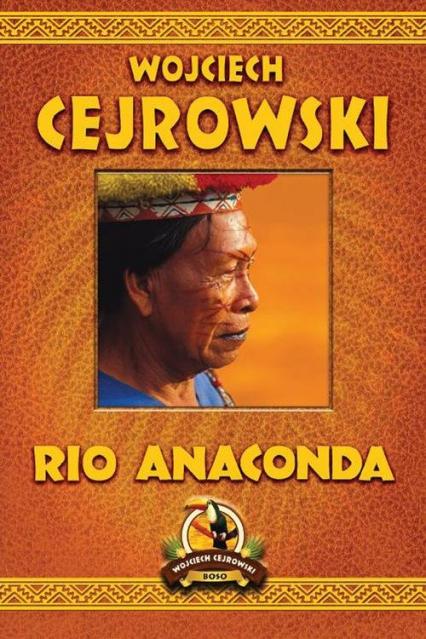Rio Anaconda - Wojciech Cejrowski   okładka