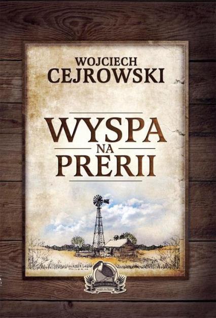 Wyspa na prerii - Wojciech Cejrowski | okładka